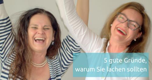 Fünf gute Gründe, warum Sie lachen sollten